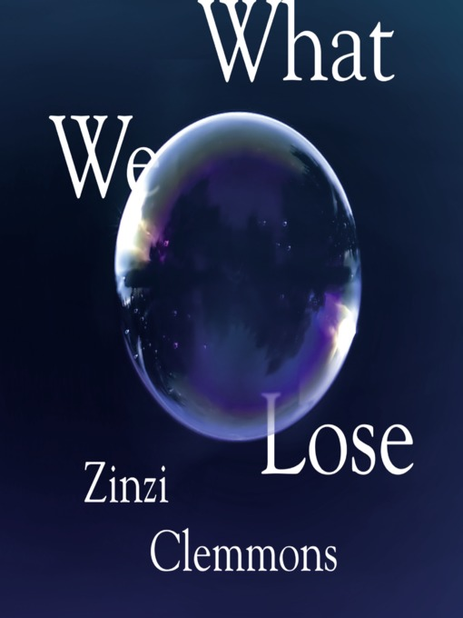 Title details for What We Lose by Zinzi Clemmons - Available