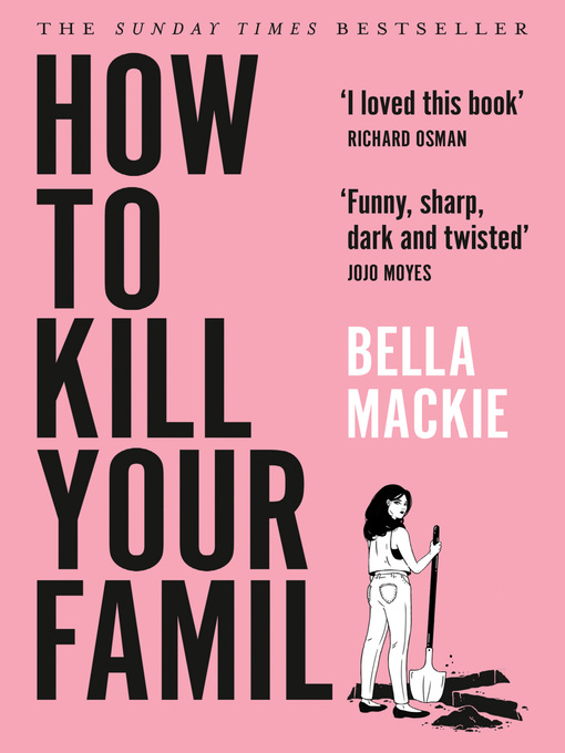 Title details for How to Kill Your Family by Bella Mackie - Wait list