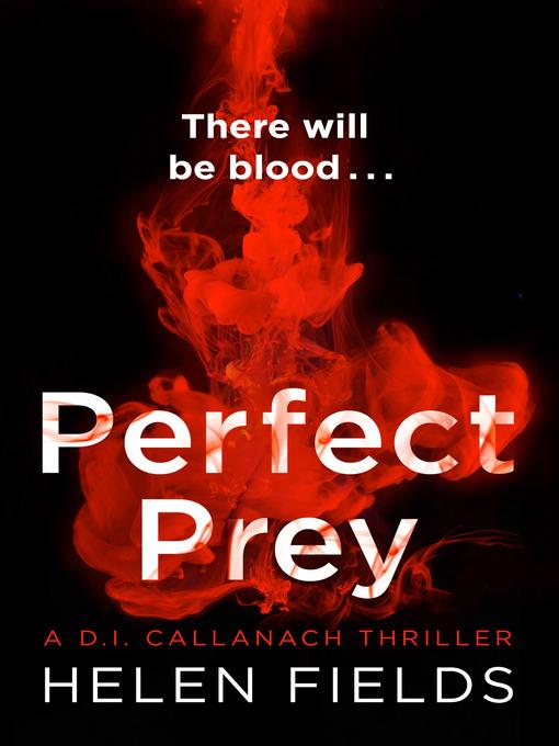 Title details for Perfect Prey by Helen Fields - Wait list