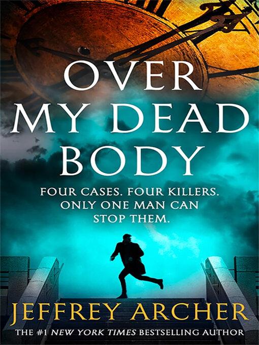 Title details for Over My Dead Body by Jeffrey Archer - Wait list