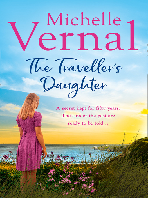Title details for The Traveller's Daughter by Michelle Vernal - Available