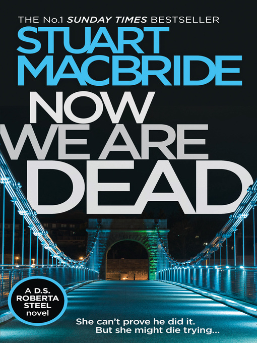 Title details for Now We Are Dead by Stuart MacBride - Wait list