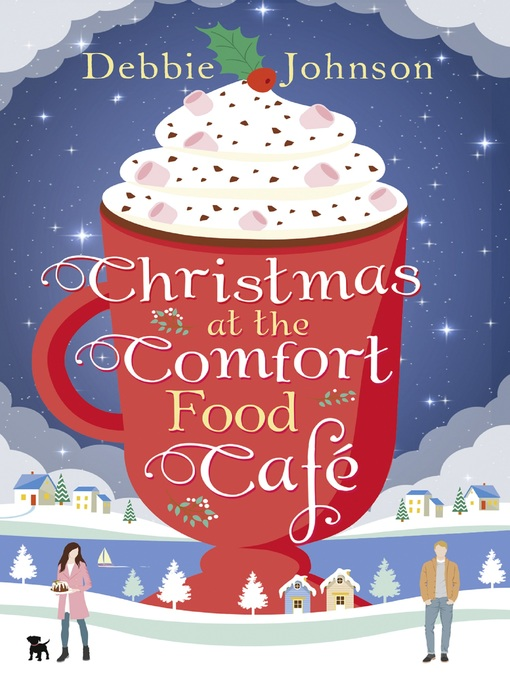 Title details for Christmas at the Comfort Food Cafe by Debbie Johnson - Wait list