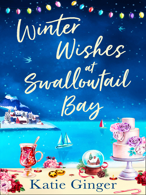 Title details for Winter Wishes at Swallowtail Bay by Katie Ginger - Wait list