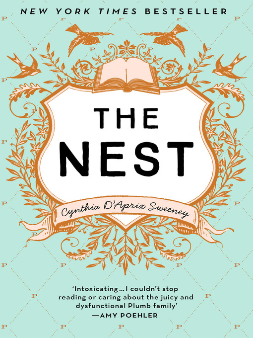 Title details for The Nest by Cynthia D'Aprix Sweeney - Available