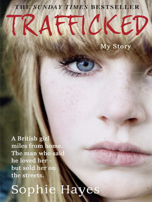 Title details for Trafficked by Sophie Hayes - Wait list