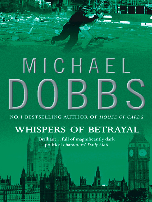 Title details for Whispers of Betrayal by Michael Dobbs - Available