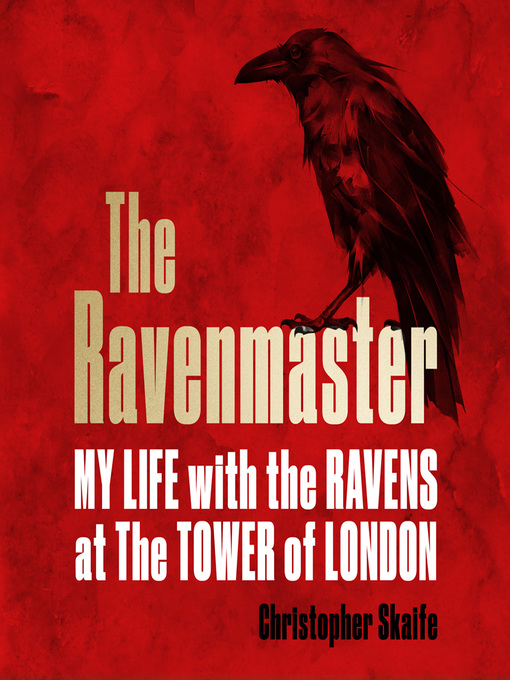 Title details for The Ravenmaster by Christopher Skaife - Available