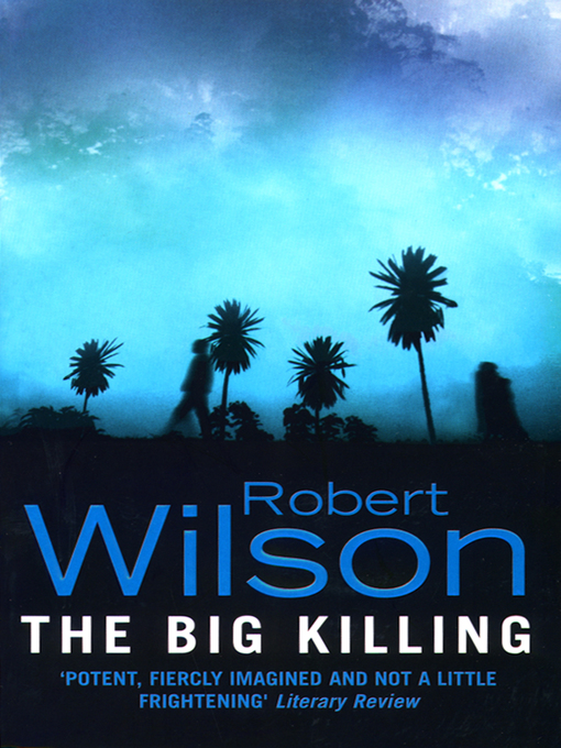 Title details for The Big Killing by Robert Wilson - Available