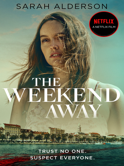 Title details for The Weekend Away by Sarah Alderson - Wait list