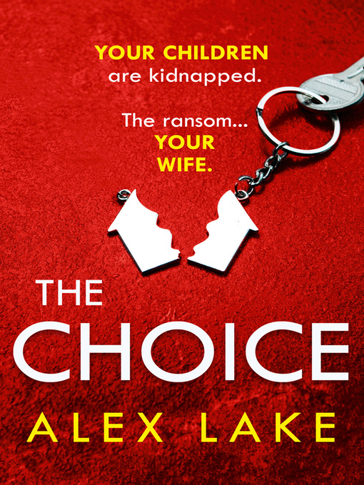 Title details for The Choice by Alex Lake - Wait list