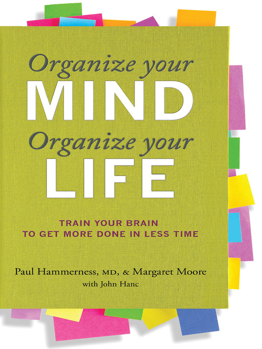 Title details for Organize Your Mind, Organize Your Life by Harvard Health Publications - Available