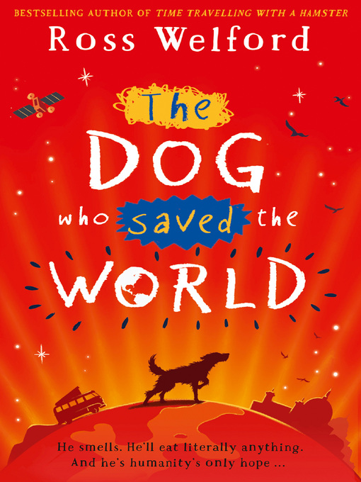 Title details for The Dog Who Saved the World by Ross Welford - Wait list