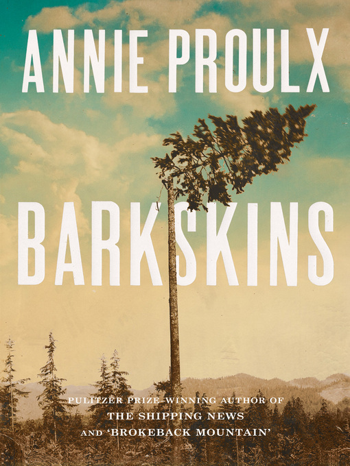 Title details for Barkskins by Annie Proulx - Wait list