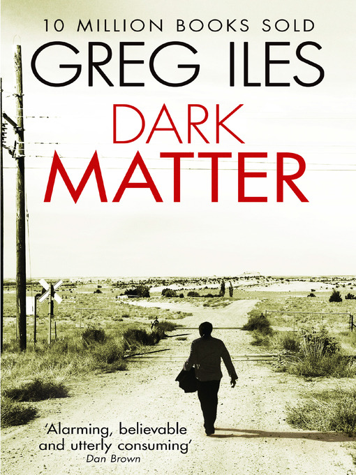Title details for Dark Matter by Greg Iles - Available
