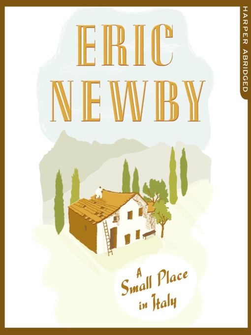 Title details for A Small Place in Italy by Eric Newby - Wait list