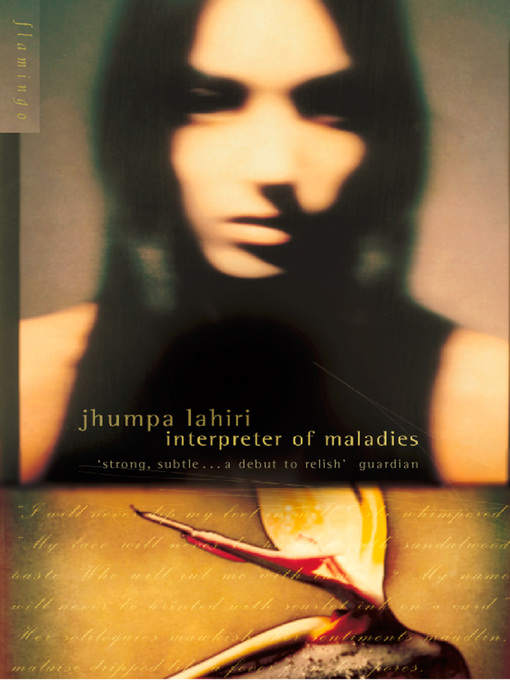 interpreter of maladies thesis Debut short story collection, interpreter of maladies (1999), won the 2000 pulitzer prize for fiction, and her first novel, the namesake (2003), was adapted into the.