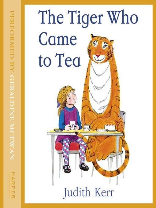 Title details for THE TIGER WHO CAME TO TEA by Judith Kerr - Wait list