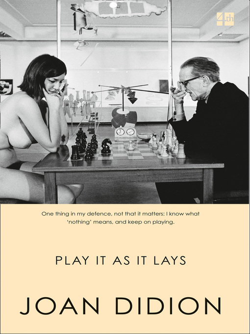 Title details for Play it as it Lays by Joan Didion - Available