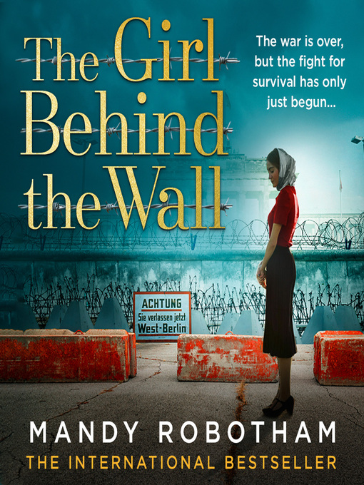 Title details for The Girl Behind the Wall by Mandy Robotham - Wait list
