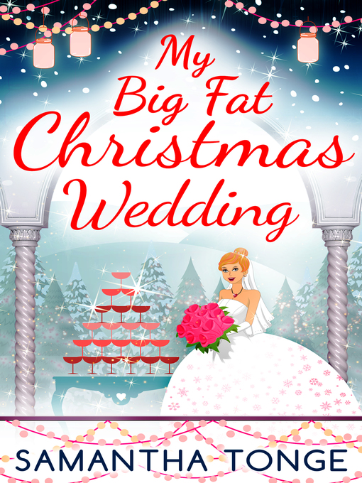 Title details for My Big Fat Christmas Wedding by Samantha Tonge - Available