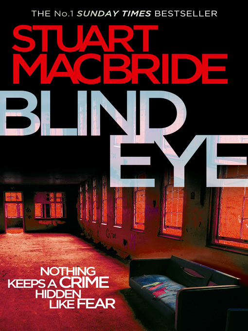 Title details for Blind Eye by Stuart MacBride - Available
