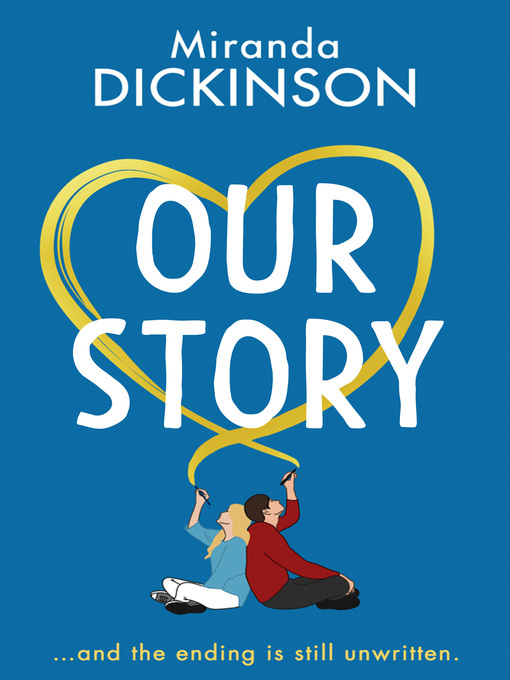 Title details for Our Story by Miranda Dickinson - Available