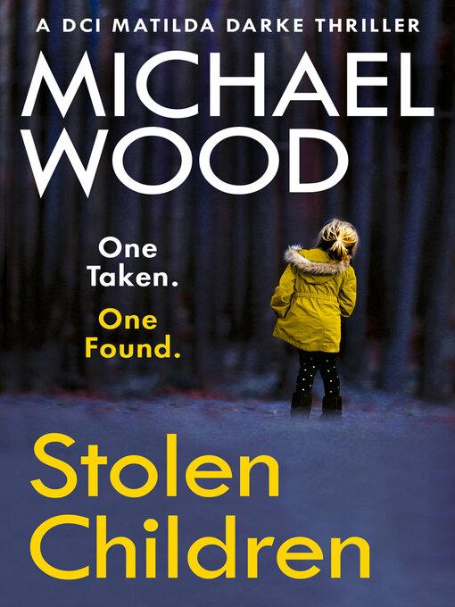 Title details for Stolen Children by Michael Wood - Wait list