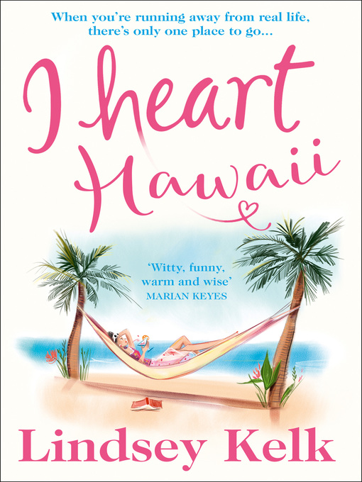 Title details for I Heart Hawaii by Lindsey Kelk - Available