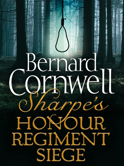 Title details for Sharpe's Honour, Sharpe's Regiment, Sharpe's Siege by Bernard Cornwell - Available