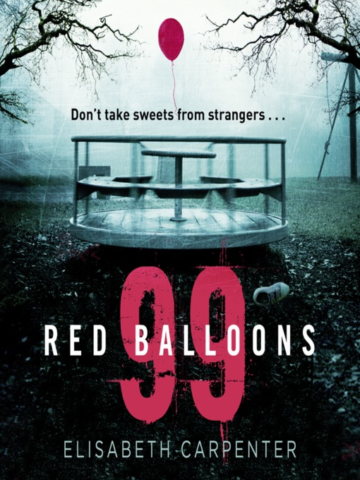 Title Details For 99 Red Balloons By Elisabeth Carpenter