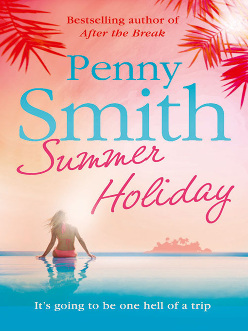 Title details for Summer Holiday by Penny Smith - Available