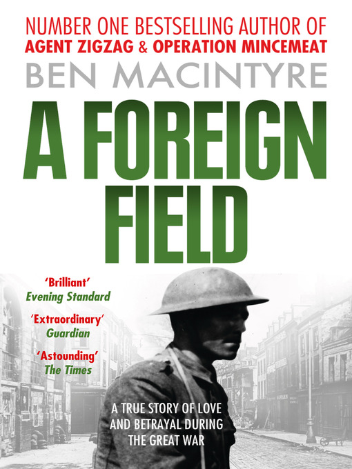 Title details for A Foreign Field by Ben Macintyre - Available