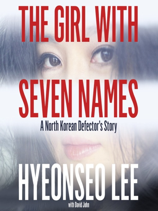Title details for The Girl with Seven Names by Hyeonseo Lee - Available