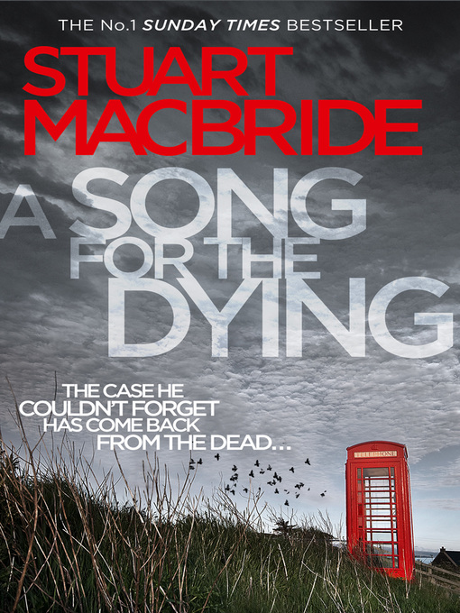 Title details for A Song for the Dying by Stuart MacBride - Available