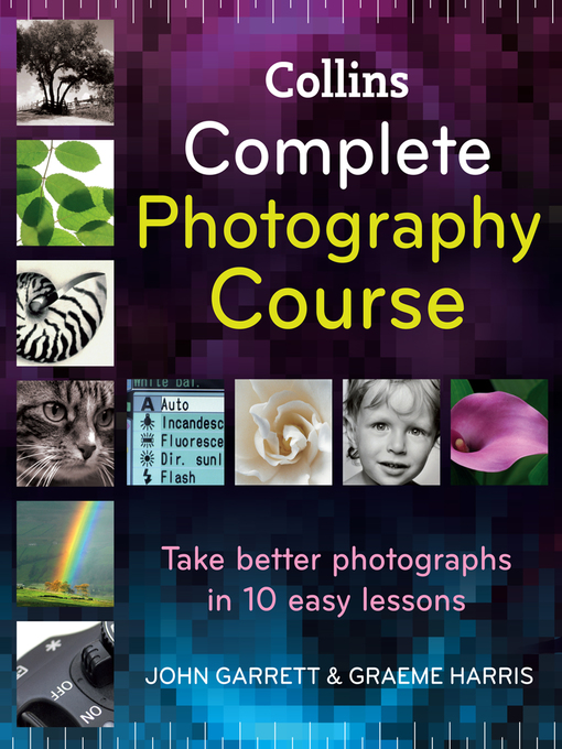 Title details for Collins Complete Photography Course by John Garrett - Wait list