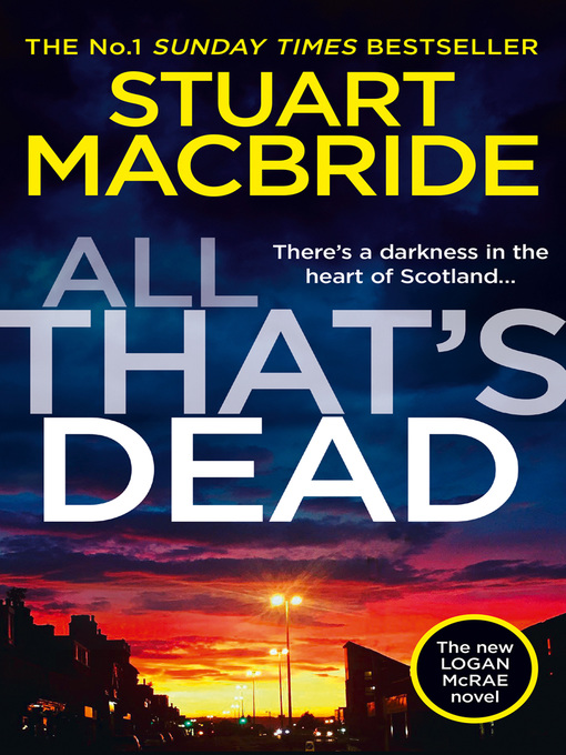 Title details for All That's Dead by Stuart MacBride - Available