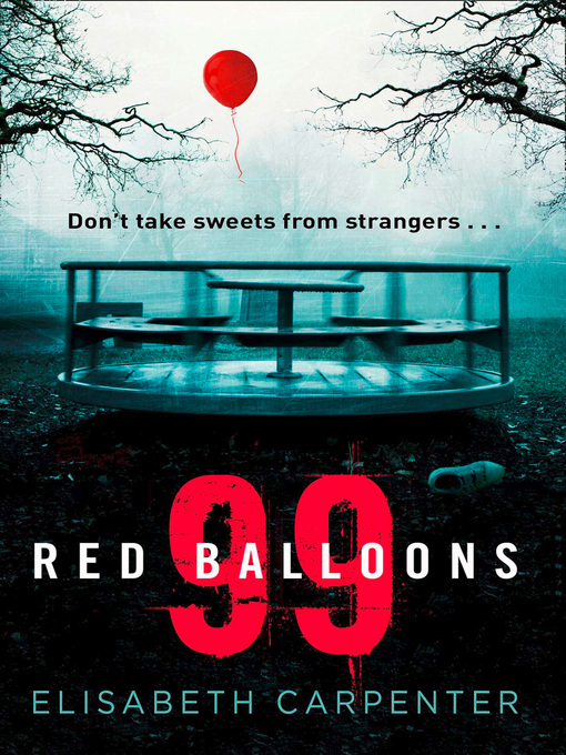 Title details for 99 Red Balloons by Elisabeth Carpenter - Available