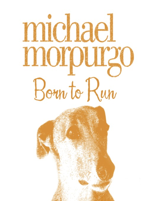 Title details for Born to Run by Michael Morpurgo - Available