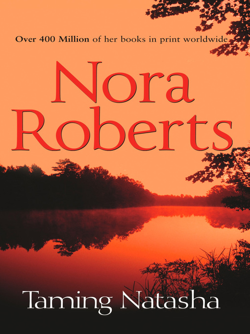 Title details for Taming Natasha by Nora Roberts - Available