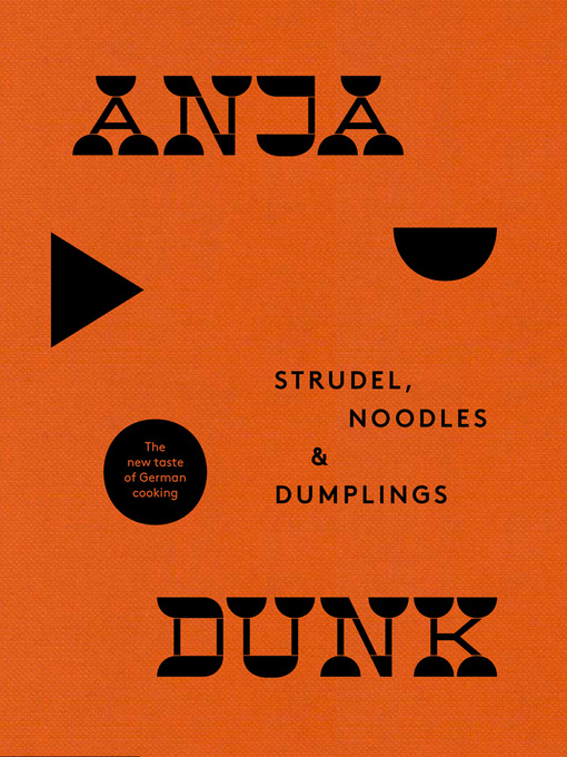 Title details for Strudel, Noodles and Dumplings by Anja Dunk - Available