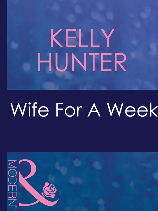 Title details for Wife for a Week by Kelly Hunter - Available