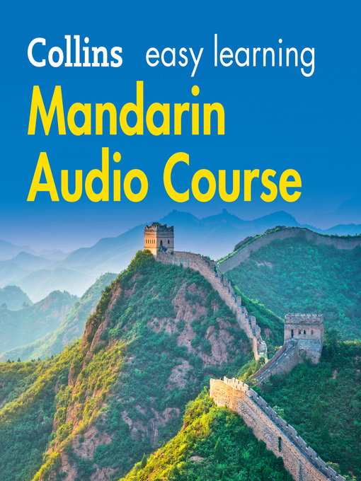 Title details for Easy Learning Mandarin Chinese Audio Course by Collins Dictionaries - Available