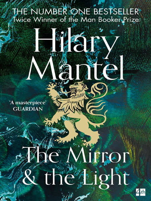Title details for The Mirror and the Light by Hilary Mantel - Available