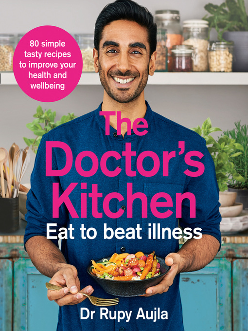 Title details for The Doctor's Kitchen: Eat to Beat Illness by Dr Rupy Aujla - Available