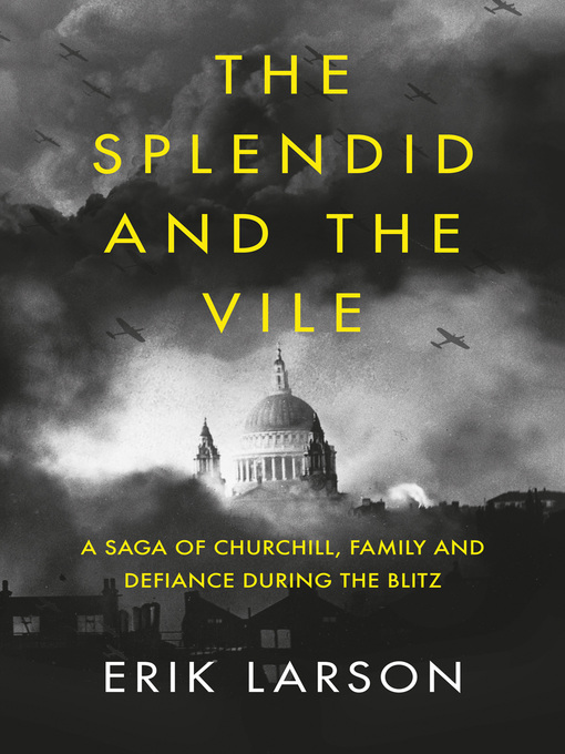 Title details for The Splendid and the Vile by Erik Larson - Wait list