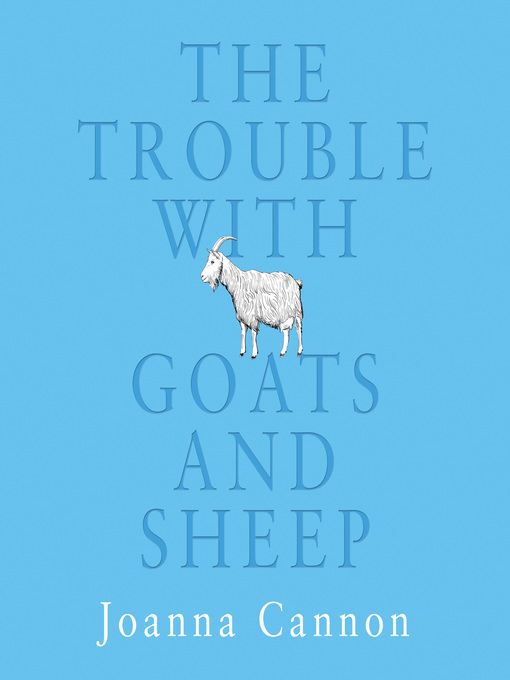 Title details for The Trouble with Goats and Sheep by Joanna Cannon - Available