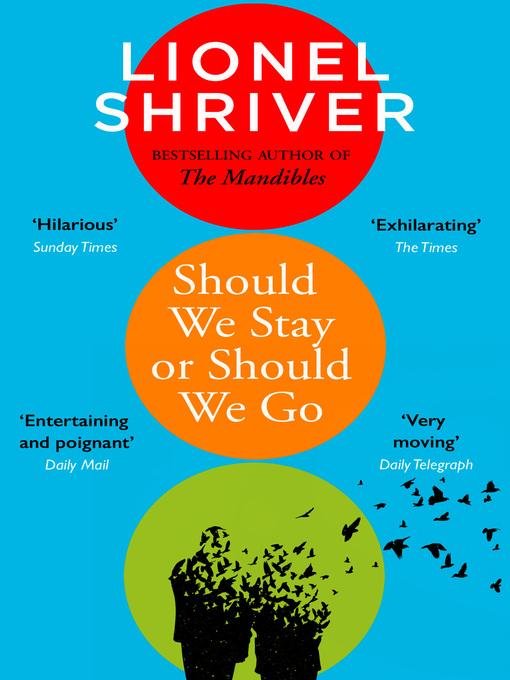 Title details for Should We Stay or Should We Go by Lionel Shriver - Wait list