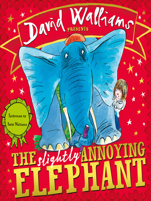 Title details for The Slightly Annoying Elephant by David Walliams - Available