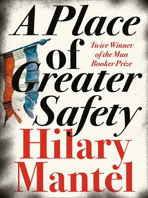 Title details for A Place of Greater Safety by Hilary Mantel - Available